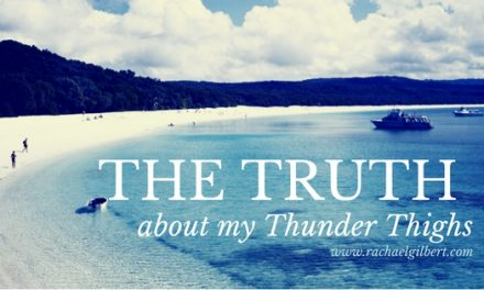 The Truth about my Thunder Thighs