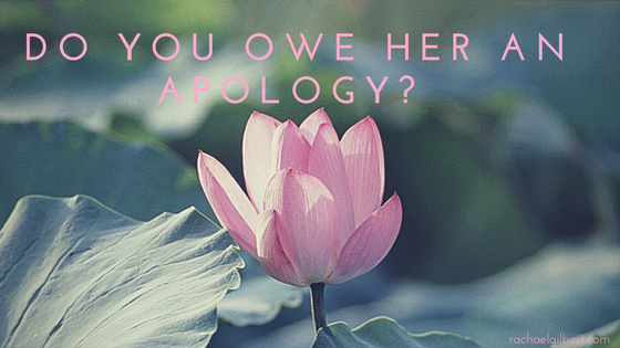 Do You Owe Her an Apology?