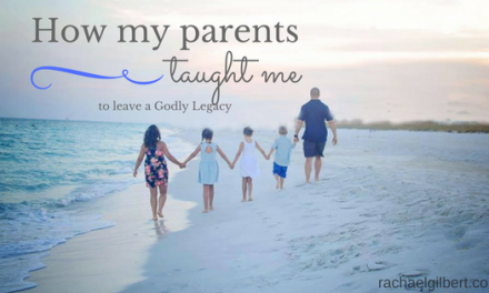 How My Parents Taught Me to Leave a Godly Legacy {Giveaway}