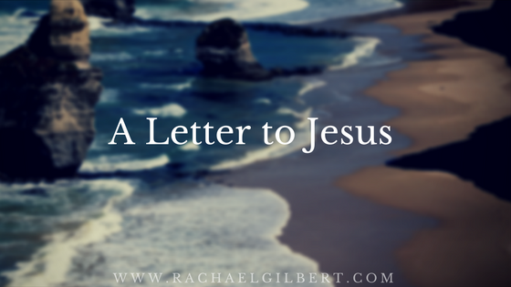 My Life Message {A Letter to Jesus}