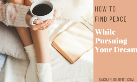 How to Find Peace While Pursuing your Dreams {GIVEAWAY}