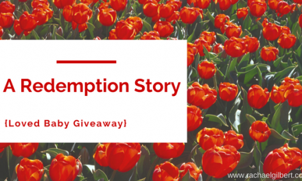 A Redemption Story {Loved Baby Giveaway}