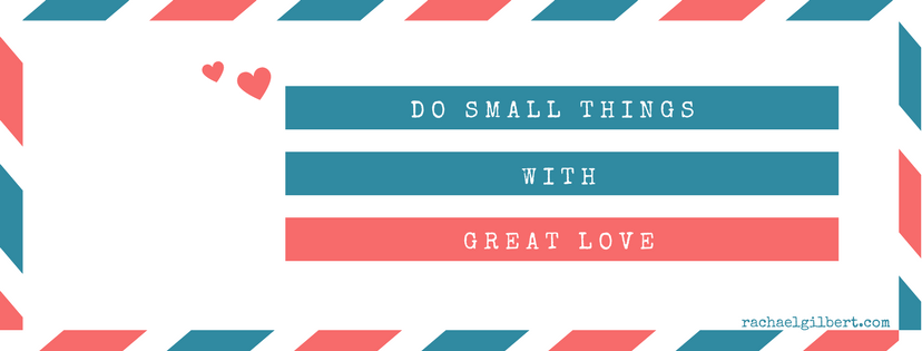 Do Small Things With Great Love {Giveaway}