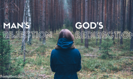 Man's Rejection, God's Redirection