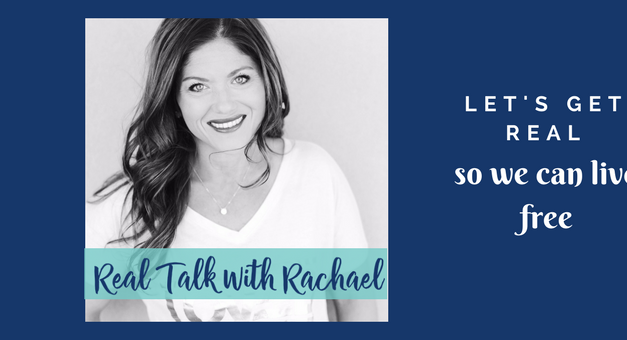 Real Talk with Rachael Podcast is HERE!!