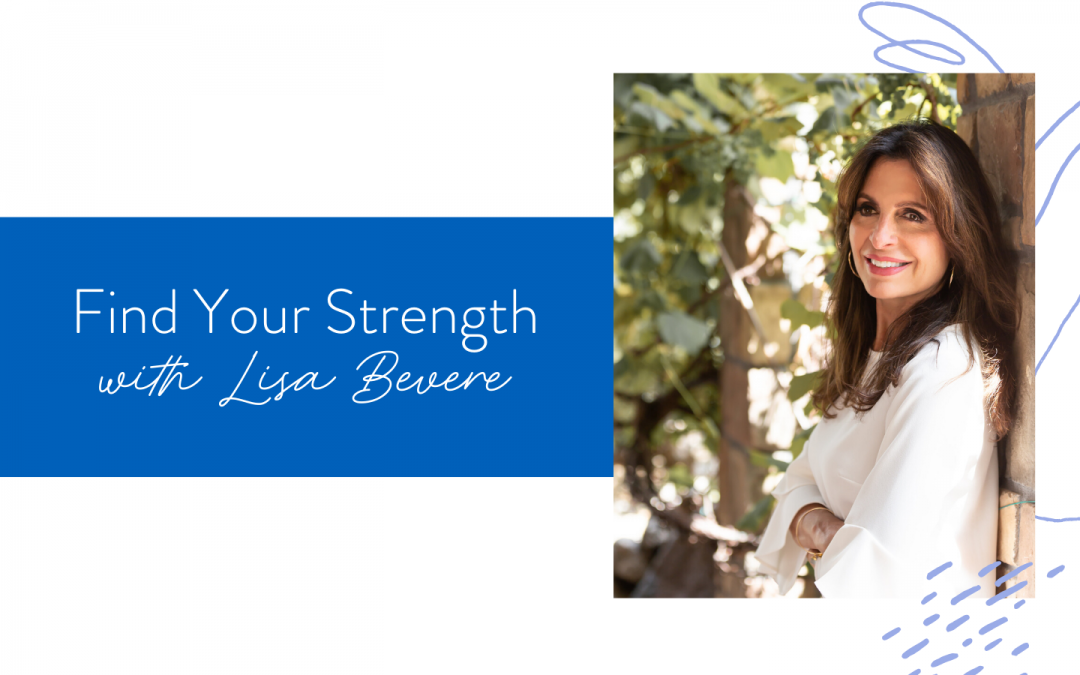 Ep. 67: Find Your Strength with Lisa Bevere