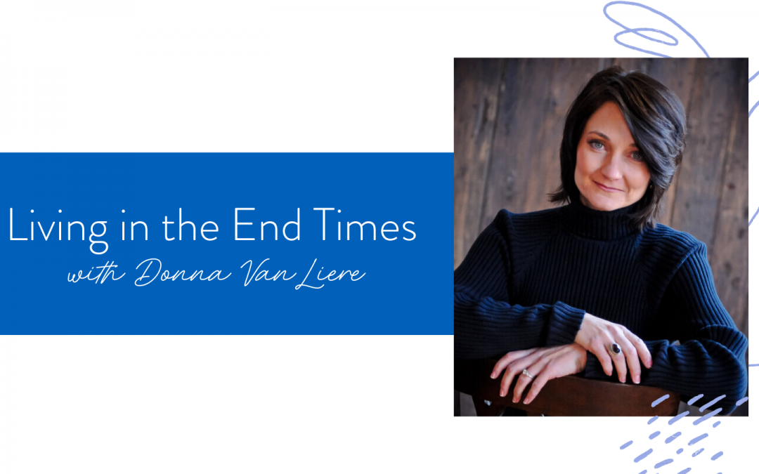Ep. 77: Living in the End Times with Donna VanLiere