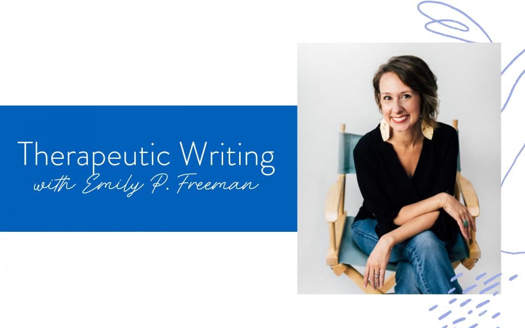 Therapeutic Writing with Emily P. Freeman
