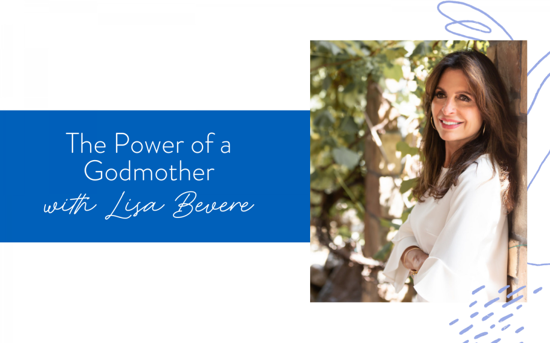Ep. 92: The Power of a Godmother with Lisa Bevere