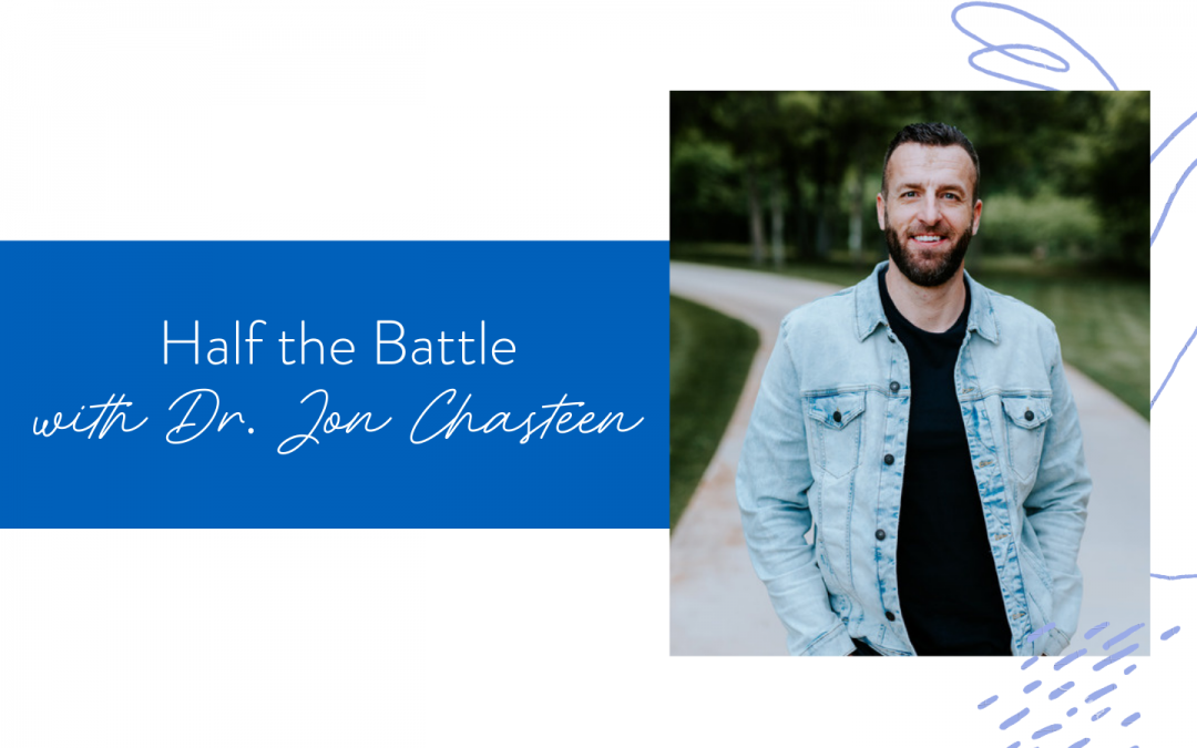 Ep. 90: Half the Battle with Dr. Jon Chasteen