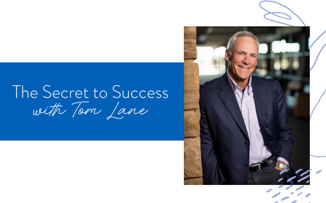 Ep. 103: The Secret to Success with Tom Lane
