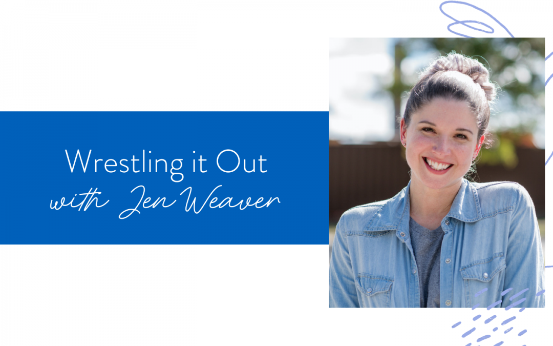 Ep. 109: Wrestling it Out with Jen Weaver