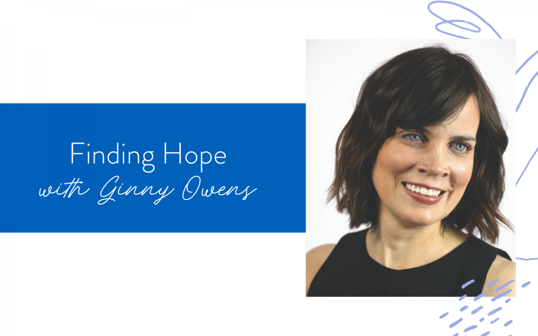 Ep. 117: Finding Hope with Ginny Owens