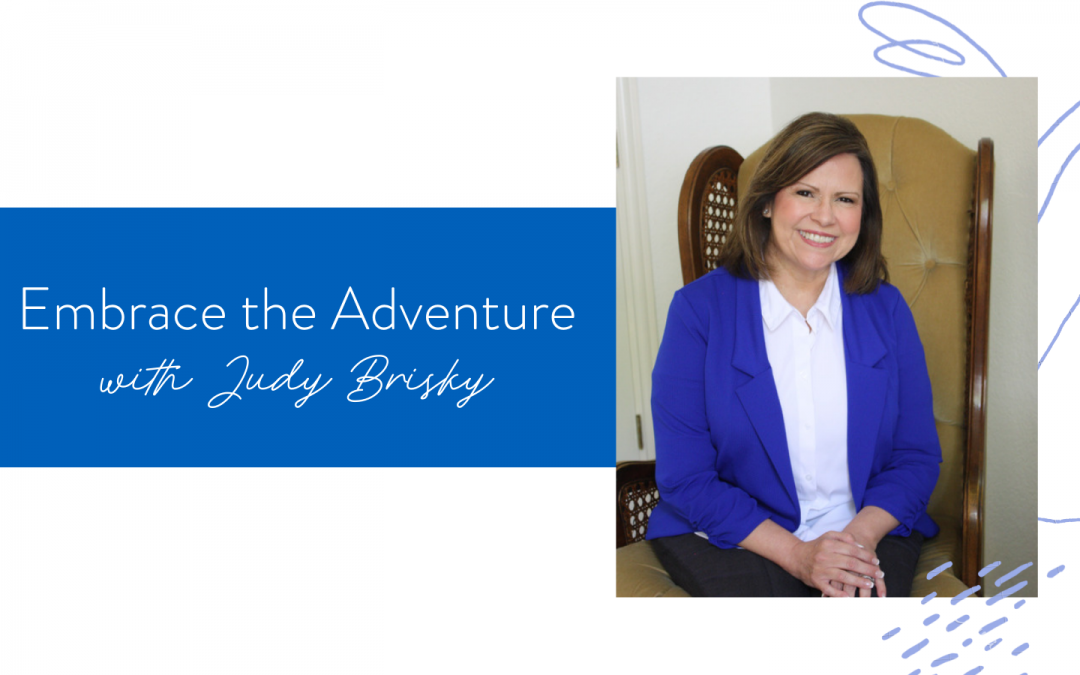 Ep. 122: Embrace the Adventure with Judy Brisky